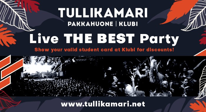 The logo of Tullikamari with the text Pakkahuone Klubi, Live the Best Party, share your valid student card for discounts and www.tullikamari.net